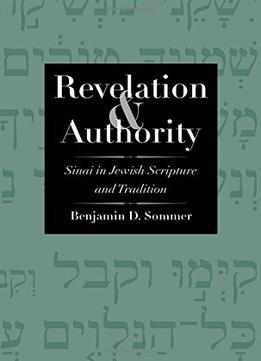 Download Revelation & Authority: Sinai In Jewish Scripture & Tradition