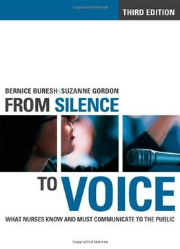 Download From Silence To Voice: What Nurses Know & Must Communicate To The Public, 3 Edition