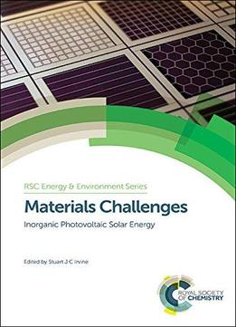 Download Materials Challenges: Inorganic Photovoltaic Solar Energy