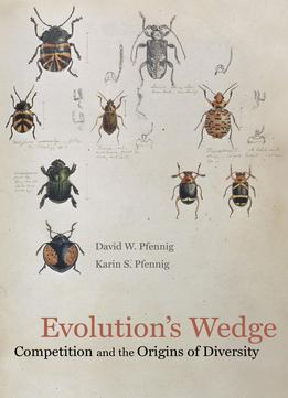 Download Evolution's Wedge: Competition & the Origins of Diversity