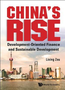 Download China's Rise : Development-Oriented Finance & Sustainable Development