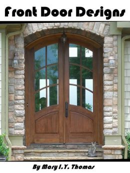 Download Front Door Designs & Styles: Choices of Many Fantastic Front Doors For Residential Houses