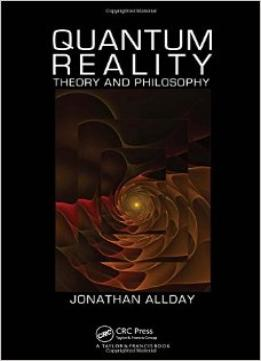 Download Quantum Reality: Theory & Philosophy