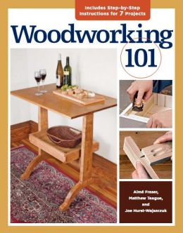 Download Woodworking 101: Skill-Building Projects that Teach the Basics