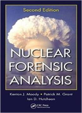 Download Nuclear Forensic Analysis, Second Edition