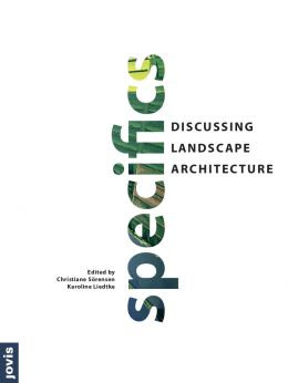 Download Specifics: Discussing Landscape Architecture