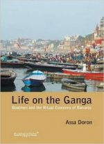 Life On The Ganga: Boatmen And The Ritual Economy Of Banaras