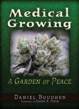 Download Medical Growing: A Garden Of Peace