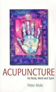 Download Acupuncture for Body, Mind & Spirit
