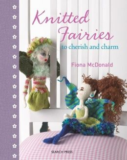 Download Knitted Fairies: To Cherish & Charm