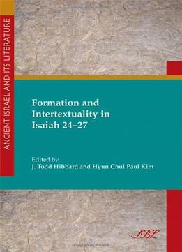 Download Formation & Intertextuality In Isaiah 24-27