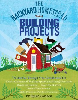 Download The Backyard Homestead Book of Building Projects