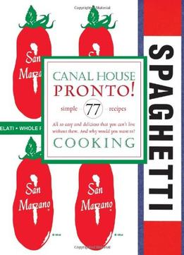 Download Canal House Cooking Volume No. 8: Pronto