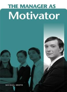 Download The Manager As Motivator