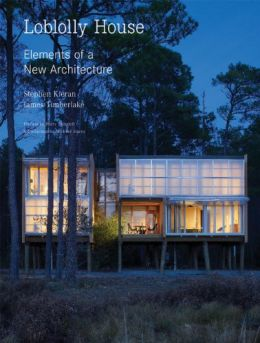 Download Loblolly House: Elements of a New Architecture