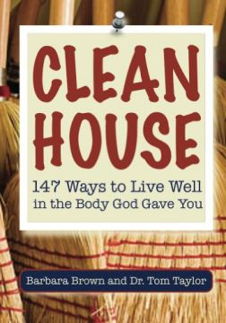 Download Clean House – 147 Ways to Live Well in the Body God Gave You