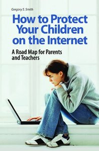 Download ebook How to Protect Your Children on the Internet