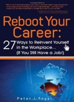 Reboot Your Career:: 27 Ways To Reinvent Yourself In The Workplace