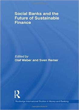 Download Social Banks & The Future Of Sustainable Finance