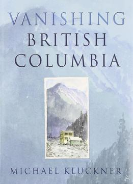 Download Vanishing British Columbia