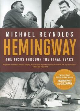 Download ebook Hemingway: The 1930s Through The Final Years