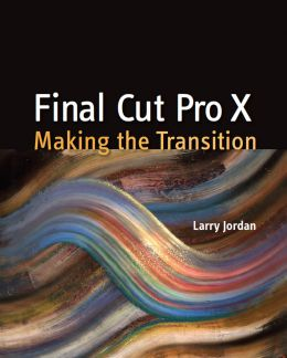 Download Final Cut Pro X: Making the Transition
