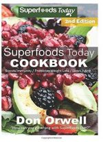 Superfoods Today Cookbook
