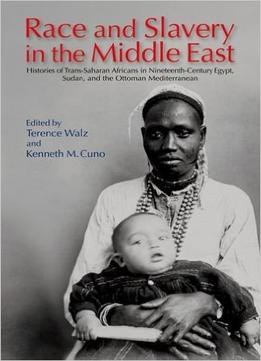 Download Race & Slavery In Nineteenth-century Egypt