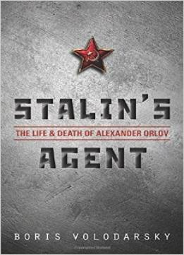 Download ebook Stalin's Agent: The Life & Death of Alexander Orlov