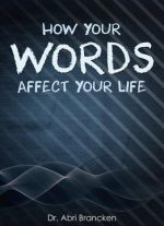 How Your Words Affect Your Life