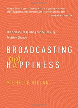 Download Broadcasting Happiness