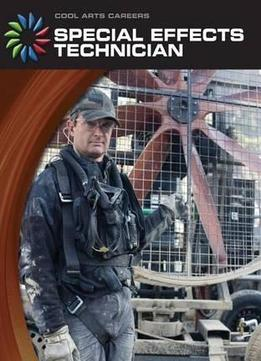 Download Special Effects Technician (cool Arts Careers)