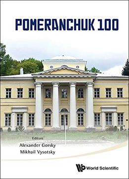 Download Pomeranchuk 100: A I Alikhanov Institute Of Theoretical & Experimental Physics