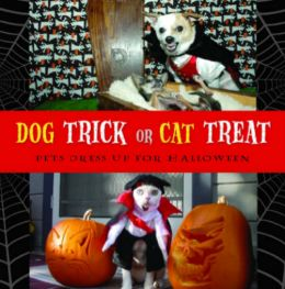 Download Dog Trick or Cat Treat: Pets Dress Up for Halloween