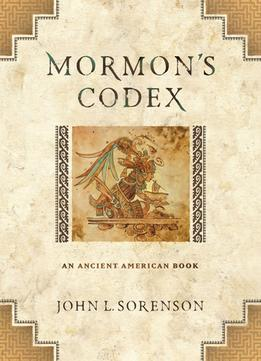 Download Mormon's Codex: An Ancient American Book