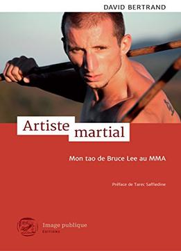 Download Artiste Martial: Mon Tao De Bruce Lee Au Mma