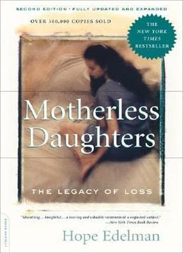 Download Motherless Daughters: The Legacy Of Loss