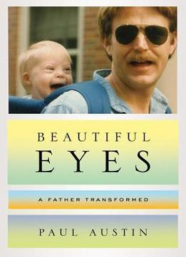 Download Beautiful Eyes: A Father Transformed