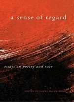A Sense Of Regard: Essays On Poetry And Race