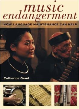 Download Music Endangerment: How Language Maintenance Can Help