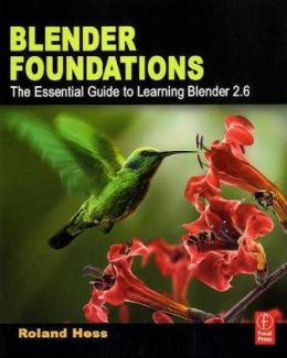 Download Blender Foundations: The Essential Guide to Learning Blender 2.6