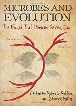Download Microbes & Evolution: The World That Darwin Never Saw