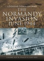 The Normandy Invasion, June 1944: Looking Down On War