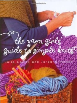 Download The Yarn Girls' Guide to Simple Knits
