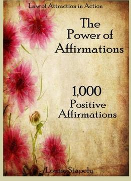 Download The Power Of Affirmations – 1,000 Positive Affirmations