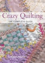 Crazy Quilting – The Complete Guide
