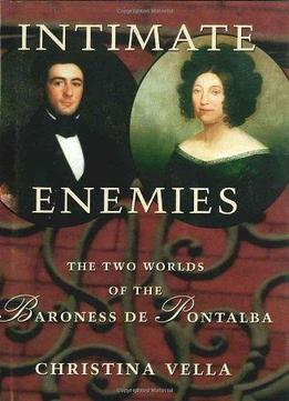 Download Intimate Enemies: The Two Worlds Of The Baroness De Pontalba