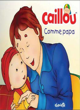 Download Caillou, Comme Papa