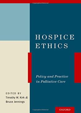 Download Hospice Ethics: Policy & Practice In Palliative Care