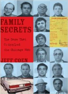 Download Family Secrets: The Case That Crippled The Chicago Mob